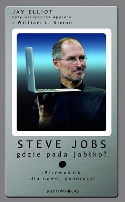 Jay Elliot, William L. Simon - Steve Jobs-Gdzie pada jabłko?