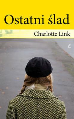 Charlotte Link - Ostatni ślad / Charlotte Link - Die Letzte Spur