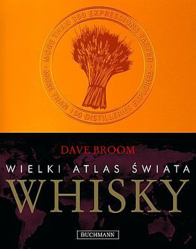 Dave Broom - Wielki atlas świata whisky