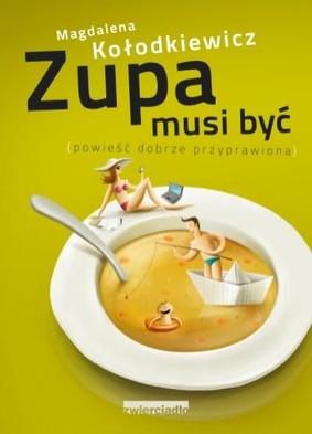 Magdalena Kołodkiewicz - Zupa musi być