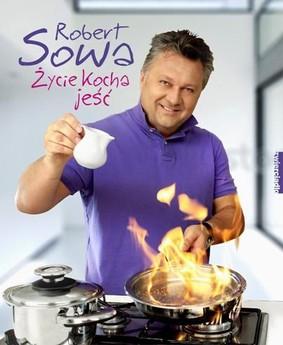 Robert Sowa - Życie kocha jeść
