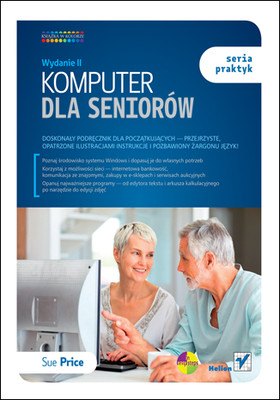 Sue Price - Komputer dla seniorów. Seria praktyk. Wydanie II  / Sue Price - Computing for Seniors in Easy Steps: Updated for Windows 7