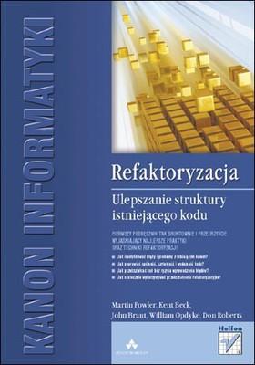 Opracowanie zbiorowe - Refaktoryzacja. Ulepszanie struktury istniejącego kodu / Opracowanie zbiorowe - Refactoring: Improving the Design of Existing Code