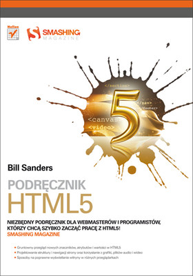 Bill Sanders - Podręcznik HTML5. Smashing Magazine / Bill Sanders - Smashing HTML5 (Smashing Magazine Book Series)