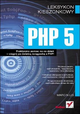 Marcin Lis - PHP 5. Leksykon kieszonkowy