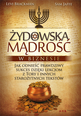 Levi Brackman, Sam Jaffe - Żydowska mądrość w biznesie. Jak odnieść sukces dzięki lekcjom z Tory i innych starożytnych tekstów / Levi Brackman, Sam Jaffe - Jewish Wisdom for Business Success: Lessons from the Torah and Other Ancient Texts