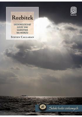 Steven Callahan - Rozbitek. Siedemdziesiąt sześć dni samotnie na morzu / Steven Callahan - Adrift. Seventy-Six Days Lost at Sea