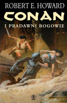 Robert E. Howard - Conan i pradawni Bogowie