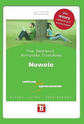 Bolesław Prus, Henryk Sienkiewicz, Maria Konopnicka, Eliza Orzeszkowa - Nowele. Lektura plus opracowanie