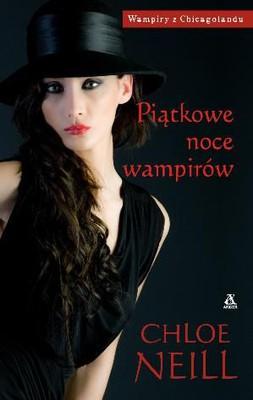 Chloe Neill - Piątkowe noce wampirów / Chloe Neill - Friday Night Bites
