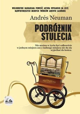 Andres Neuman - Podróżnik stulecia / Andres Neuman - El viajero del siglo