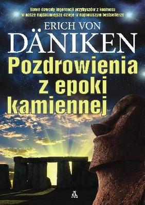 Erich Daniken Von - Pozdrowienia z epoki kamiennej