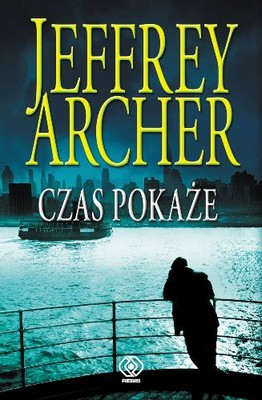 Jeffrey Archer - Czas pokaże / Jeffrey Archer - Only Time Will Tell
