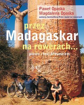 Magdalena Nitkiewicz, Paweł Opaska - Przez Madagaskar na rowerach... pieszo i taxi-brousse'em