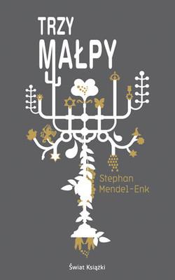 Stephan Mendel-Enk - Trzy małpy