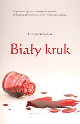 Andrzej Kowalski - Biały kruk