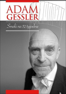 Adam Gessler - Smaki na 52 tygodnie