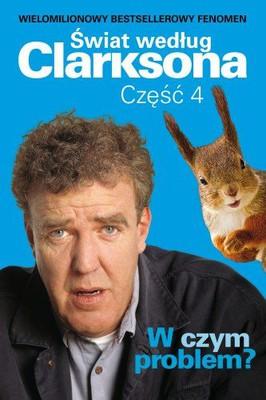 Jeremy Clarkson - Świat według Clarksona, Część 4: W czym problem?
