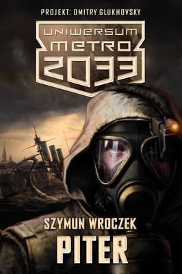 Szymun Wroczek, Dmitry Glukhovsky - Uniwersum Metro 2033. Piter
