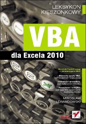 Mirosław Lewandowski - VBA dla Excela 2010. Leksykon kieszonkowy