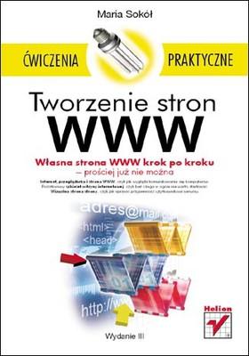 Maria Sokół - Tworzenie stron WWW. Ćwiczenia praktyczne. Wydanie III