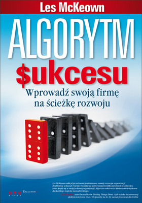 Les McKeown - Algorytm sukcesu. Wprowadź swoją firmę na ścieżkę rozwoju / Les McKeown - Predictable Success: Getting Your Organization On the Growth Track--and Keeping It There