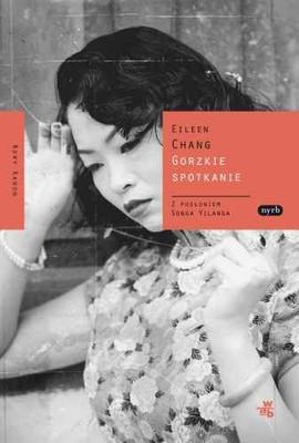 Eileen Chang - Gorzkie spotkanie / Eileen Chang - Xiao Tuanyuan