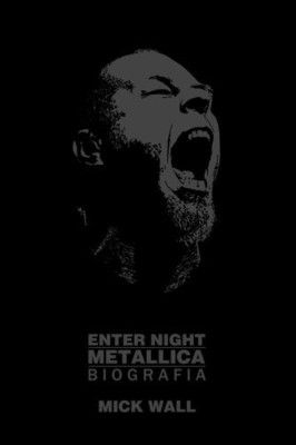 Mick Wall - Metallica. Enter night