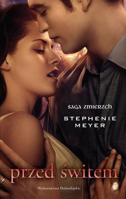 Stephenie Meyer - Przed świtem / Stephenie Meyer - Breaking Dawn