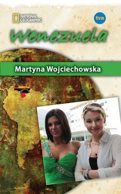 Martyna Wojciechowska - Wenezuela. Kobieta na krańcu świata