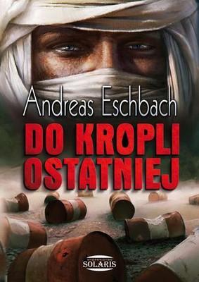Anderas Eschbach - Do kropli ostatniej / Anderas Eschbach - Ausgebrannt