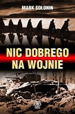 Mark Sołonin - Nic dobrego na wojnie / Mark Sołonin - Net blaga na wojne