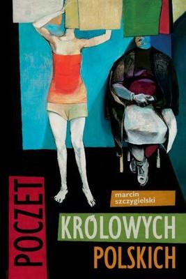 Marcin Szczygielski - Poczet Królowych Polskich