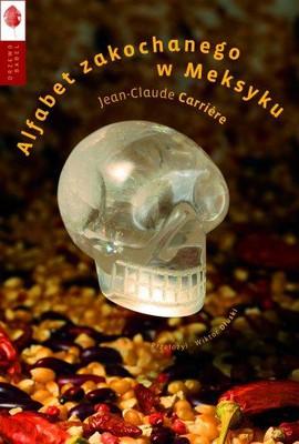 Jean-Claude Carriere - Alfabet zakochanego w Meksyku