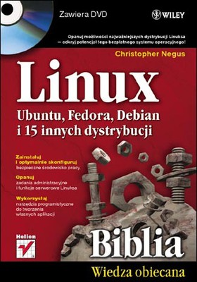 Christopher Negus - Linux. Biblia. Ubuntu, Fedora, Debian i 15 innych dystrybucji / Christopher Negus - Linux Bible 2011 Edition: Boot up to Ubuntu, Fedora, KNOPPIX, Debian, openSUSE, and 13 Other Distributions