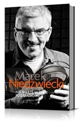 Marek Niedźwiecki - Nie Wierzę W Życie Pozaradiowe