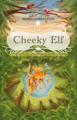 Maria Izabela Fuss - Cheeky Elf i poszukiwania zaginionego elfiego skarbu
