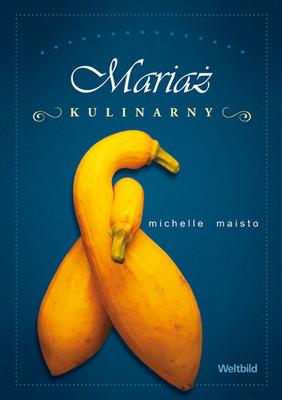 Michelle Maisto - Mariaż kulinarny
