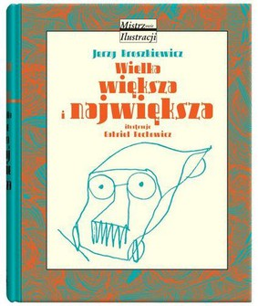 Jerzy Broszkiewicz - Wielka, większa i największa