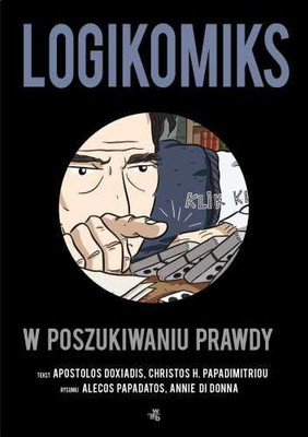 Apostolos Doxiadis, Christos H. Papadimitriou - Logikomiks. W poszukiwaniu prawdy / Apostolos Doxiadis, Christos H. Papadimitriou - Logicomix. An Epic Search for Truth