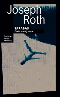Joseph Roth - Tarabas. Gość na tej ziemi / Joseph Roth - Tarabas. Ein Gast auf dieser Erde