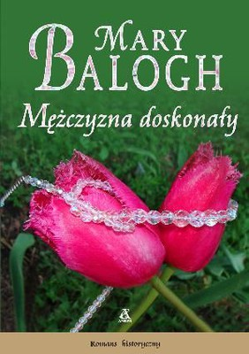Mary Balogh - Mężczyzna doskonały / Mary Balogh - Simply perfect
