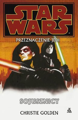Christie Golden - Przeznaczenie Jedi. Tom 5. Sojusznicy