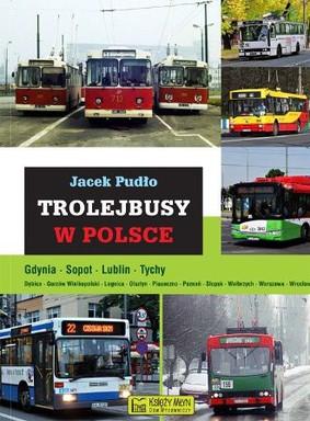 Jacek Pudło - Trolejbusy w Polsce