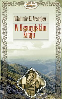Władimir Arsenjew - W Ussuryjskim Kraju