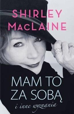 Shirley MacLaine - Mam to za sobą
