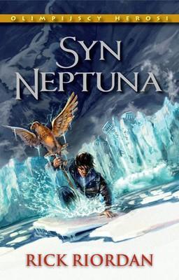 Rick Riordan - Syn Neptuna. Olimpijscy Herosi