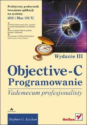 Stephen G. Kochan - Objective-C. Vademecum profesjonalisty. Wydanie III / Stephen G. Kochan - Programming in Objective-C (3rd Edition) (Developer's Library)