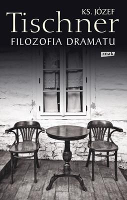 Józef Tischner - Filozofia dramatu