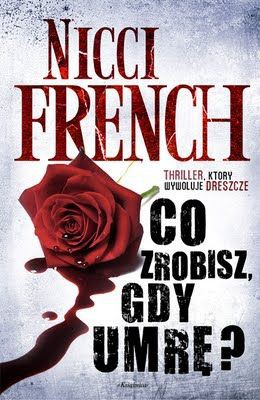 Nicci French - Co zrobisz, gdy umrę? / Nicci French - What to Do When Someone Dies